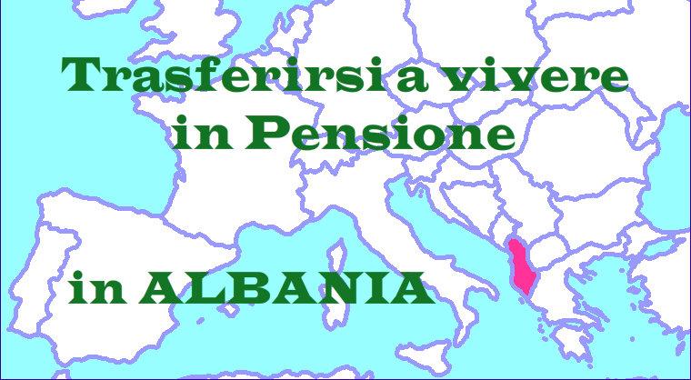 Albania, arriva il permesso di soggiorno per pensionati ...